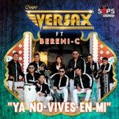 Ya No Vives en Mi by Grupo Versax