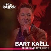 Ik Red Me Wel (Live) de Bart Kaëll