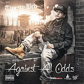 Against All Odds by Tweety Brd