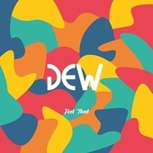 Feel That by Dew
