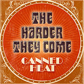 The Harder They Come by Canned Heat