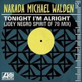 Tonight I'm Alright (Joey Negro Spirit of 79 Mix) de Narada Michael Walden