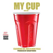 My Cup (feat. Dr. Zues & High Yella) by Bam Gasanova