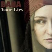 Your lies de Bana