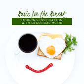 Music for the Moment: Morning Inspiration with Classical Music de Various Artists