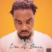 I'm a Boss by Bq Pro