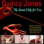 My Sound Only For You von Quincy Jones