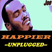 Happier (Unplugged) by Joe