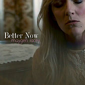 Better Now by Maygen Lacey