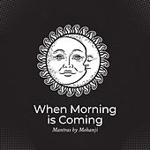 When Morning is Coming (Mantras by Mohanji, Power of Meditation) de Various Artists