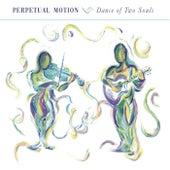 Dance of Two Souls de Perpetual Motion