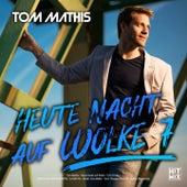 Heute Nacht auf Wolke 7 de Tom Mathis