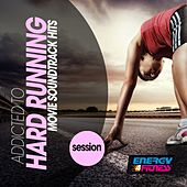 Addicted To Hard Running Movie Soundtrack Hits Session by Various Artists