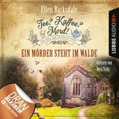 Nathalie Ames ermittelt - Tee? Kaffee? Mord!, Folge 9: Ein Mörder steht im Walde (Ungekürzt) von Ellen Barksdale