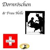 Dornröschen & Frau Holle von Märchen in Schwizer Dütsch