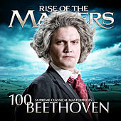 Beethoven - 100 Supreme Classical Masterpieces: Rise of the Masters by Various Artists