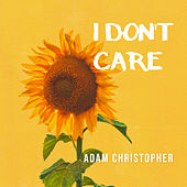 I Don't Care (Acoustic) von Adam Christopher