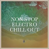 Non Stop Electro Chill Out von Various Artists