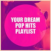 Your Dream Pop Hits Playlist de Various Artists