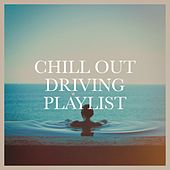 Chill out driving playlist by Various Artists