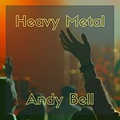 Heavy Metal by Andy Bell
