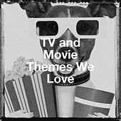 Tv and Movie Themes We Love de TV Theme Tune Factory