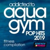 Addicted To Aqua Gym Pop Hits 2019 Fitness Compilation de Various Artists