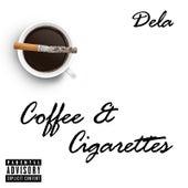 Coffee & Cigarettes von Dela