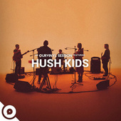 Hush Kids | OurVinyl Sessions by Hush Kids