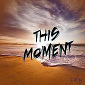 This Moment by Sky
