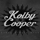 Every Single Kiss by Kolby Cooper
