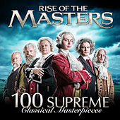 Rise of the Masters: 100 Supreme Classical Masterpieces by Various Artists
