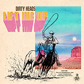 Lift Me Up von The Dirty Heads