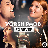 Forever - EP by WorshipMob