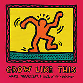 Grow Like This (feat. DeMarco) de MAKJ & Tropkillaz & Will K