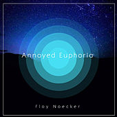 Annoyed Euphoria by Floy Noecker