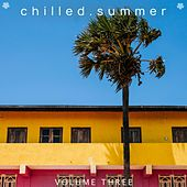 Chilled Summer, Vol. 3 (Summer Is Coming. We Got The Perfect Soundtrack. Fantastic Selection Of The Latest Deep House Tunes.) von Various Artists