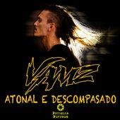 Atonal e Descompasado by Vamz