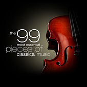 The 99 Most Essential Pieces of Classical Music von Various Artists