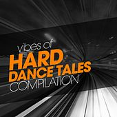 Vibes Of Hard Dance Tales Compilation de Various Artists