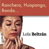 Ranchera, Huapango, Banda... de Lola Beltran