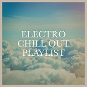 Electro Chill out Playlist by Various Artists