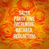 Salsa Party Time (Merengue, Bachata, Reggaeton) by Various Artists