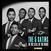 In the Still of the Night (Digitally Remastered) de The Five Satins