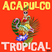 Acapulco Tropical de Acapulco Tropical