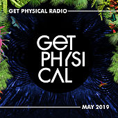 Get Physical Radio - May 2019 by Various Artists