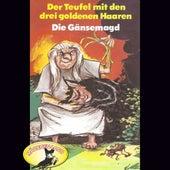 Der Teufel mit den drei goldenen Haaren / Die Gänsemagd (Hörspiel) von Gebrüder Grimm