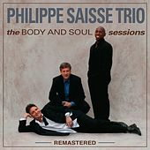 the BODY AND SOUL sessions (remastered) von Philippe Saisse Trio