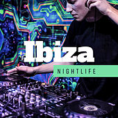 Ibiza Nightlife: Party Tunes, Dance Playlist, EDM Beats, House Grooves, Electronic Rhythms 2019 by The Cocktail Lounge Players