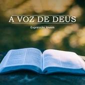 A Voz de Deus by Expressão Jovem